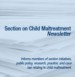 Section on Child Maltreatment Newsletter