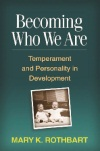 Book cover for Becoming Who We Are: Temperament and Personality in Development