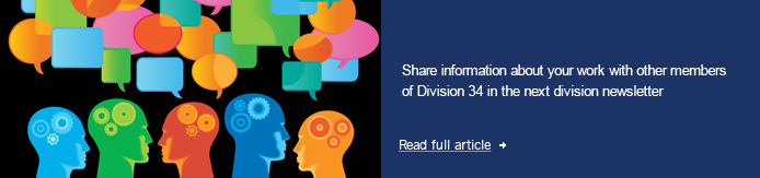 Share information about your work with other members of Division 34 in the next division newsletter