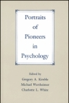 Portraits of Pioneers in Psychology: Volume I