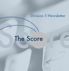 The Score, Division 5's quarterly newsletter, delivers timely news in evaluation, measurement, statistics and the latest in division activities.