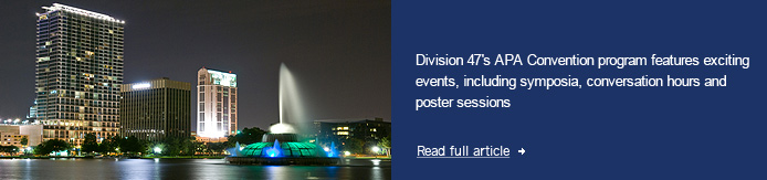 Division 47's APA Convention program features exciting events, including symposia, conversation hours and poster sessions