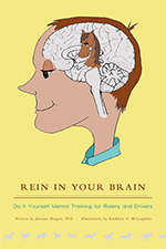 "BOOK REVIEW: ""Rein In Your Brain: Do-It -Yourself Mental Training for Riders and Drivers"""