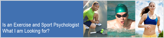 Is an Exercise and Sport Psychologist What I am Looking for?